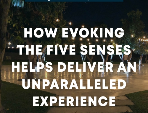 How Evoking The Five Senses Helps Deliver An Unparalleled Experience