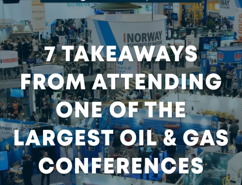 7 Takeaways from Attending One of the Largest Oil & Gas Conferences